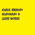 Khalil Ibrahim & Aluminium Gla